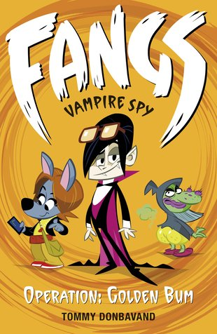 Fangs, Vampire Spy: Operation Golden Bum