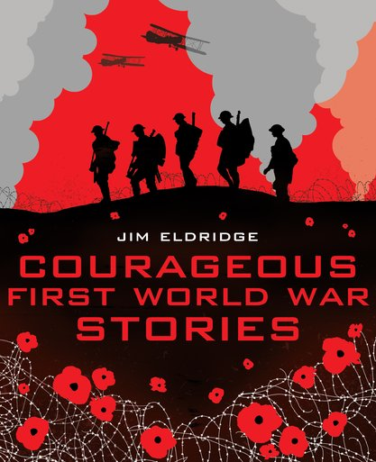 Courageous First World War Stories