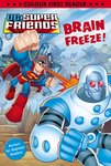 Colour First Reader: DC Super Friends – Brain Freeze!