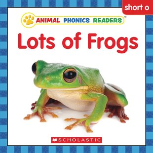 Animal Phonics Readers: Lots of Frogs