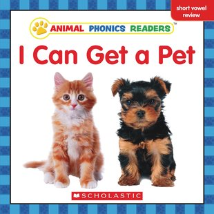Animal Phonics Readers: I Can Get a Pet