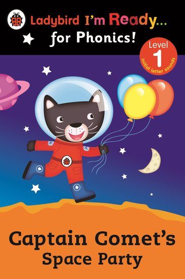 Ladybird I'm Ready... for Phonics! Captain Comet's Space Party