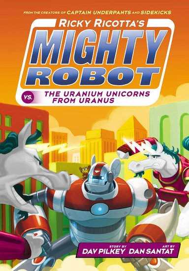 Ricky Ricotta's Mighty Robot vs The Uranium Unicorns from Uranus