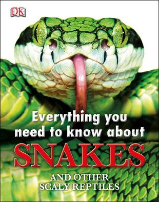 DK: Everything You Need to Know About Snakes