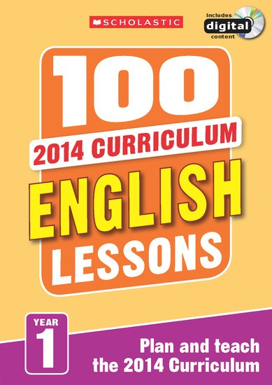 100 Lessons for the 2014 Curriculum: English, Maths and Science Pack (Years 1-6)
