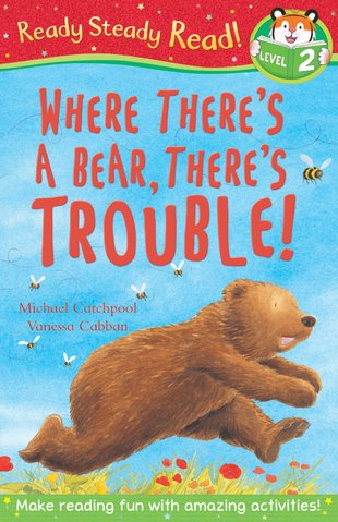 Ready, Steady, Read! Where There's a Bear, There's Trouble!