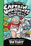Captain Underpants and the Attack of the Talking Toilets (Colour Edition)
