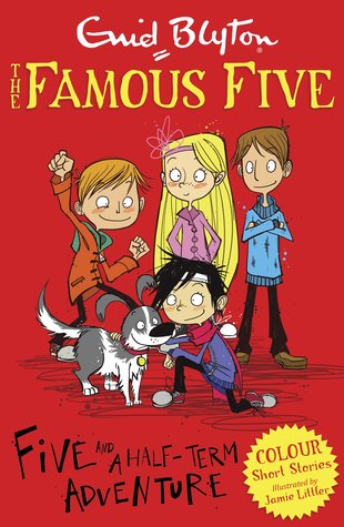 Famous Five Colour Reads: Five and a Half-Term Adventure