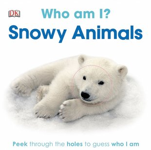 DK: Who Am I? Snowy Animals