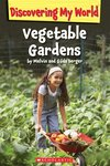 Discovering My World: Vegetable Gardens
