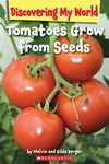 Discovering My World: Tomatoes Grow from Seeds
