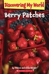 Discovering My World: Berry Patches