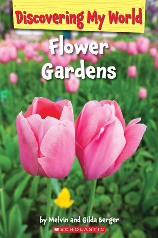 Discovering My World: Flower Gardens