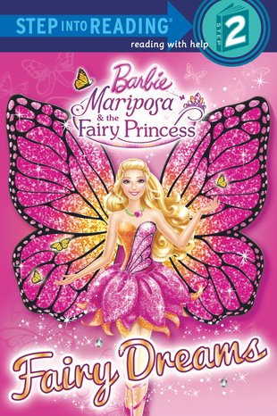 Step into Reading: Barbie Mariposa  and the Fairy Princess – Fairy Dreams