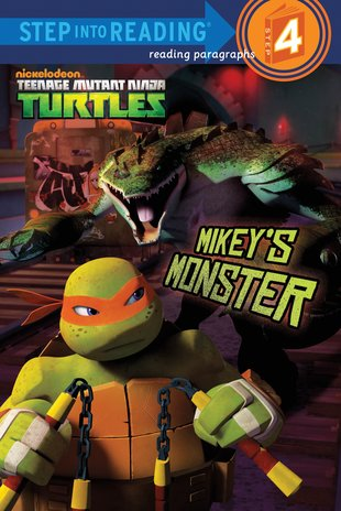 Step into Reading: Teenage Mutant Ninja Turtles - Mikey's Monster