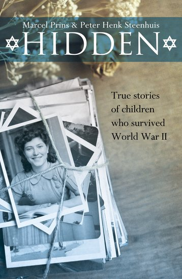 Hidden: True Stories of Children Who Survived World War II