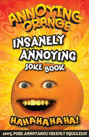 Annoying Orange: Insanely Annoying Joke Book
