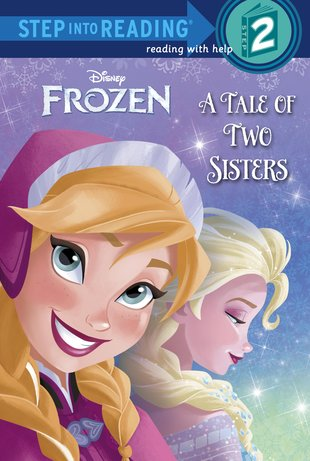 Step into Reading: Disney Frozen – A Tale of Two Sisters