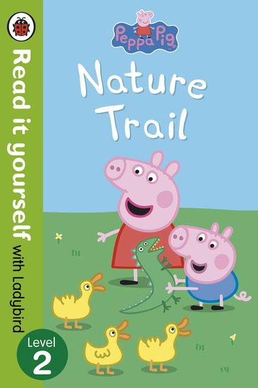 Ladybird Read It Yourself: Peppa Pig - Nature Trail