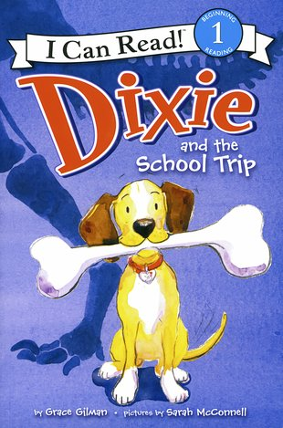 I Can Read! Dixie and the School Trip