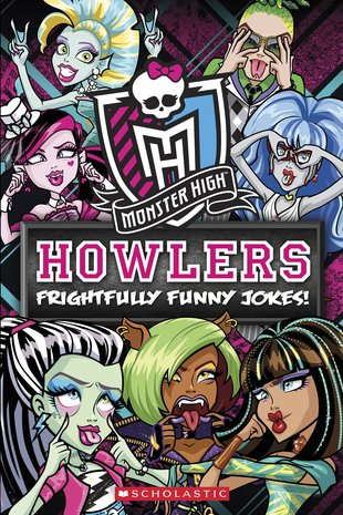 Monster High Howlers: Frightfully Funny Jokes!
