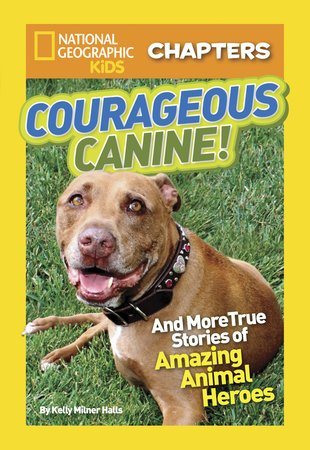 National Geographic Kids Chapters: Courageous Canine!