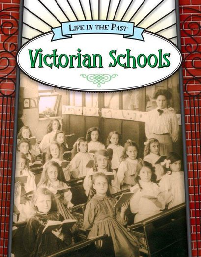 Life in the Past: Victorian Schools