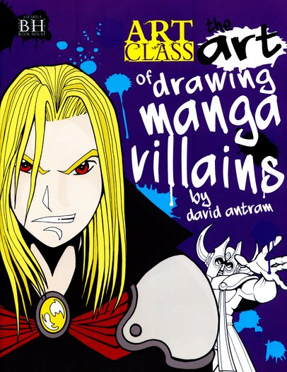 The Art of Drawing Manga Villains
