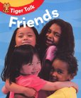 Tiger Talk: Friends