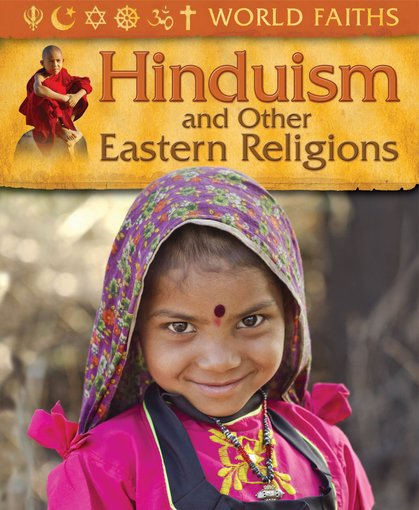 World Faiths: Hinduism and Other Eastern Religions