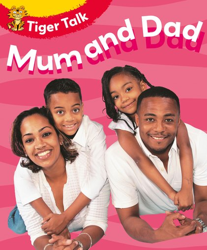 Tiger Talk: Mum and Dad
