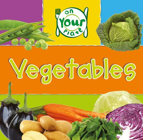 On Your Plate: Vegetables