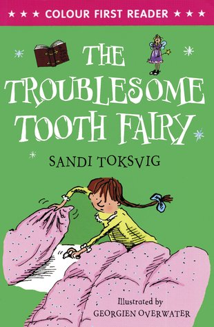 Colour First Reader: The Troublesome Tooth Fairy