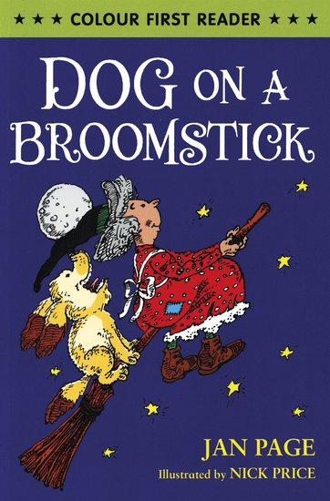 Colour First Reader: Dog on a Broomstick