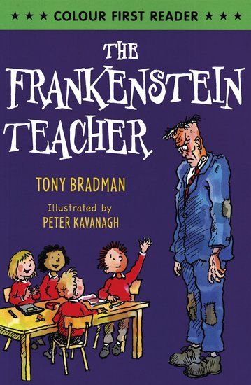 Colour First Reader: The Frankenstein Teacher