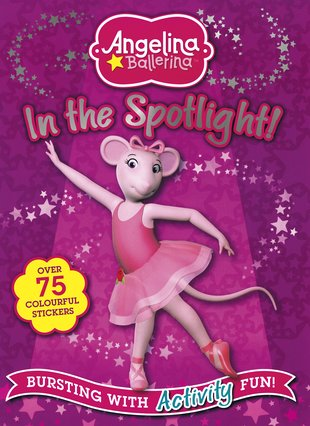 Angelina Ballerina: In the Spotlight!