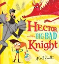 Hector and the Big Bad Knight (Hardback)