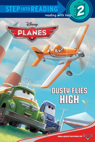 Step Into Reading: Disney Planes - Dusty Flies High