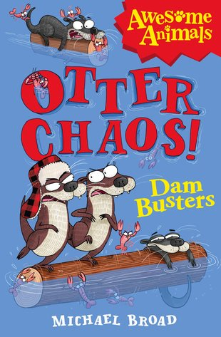 Awesome Animals: Otter Chaos! The Dam Busters