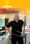 What We Do: Plumber