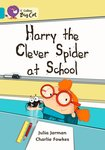 Harry the Clever Spider at School