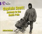 Captain Scott - Journey to the South Pole