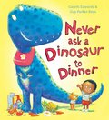 Never Ask a Dinosaur to Dinner (PB)