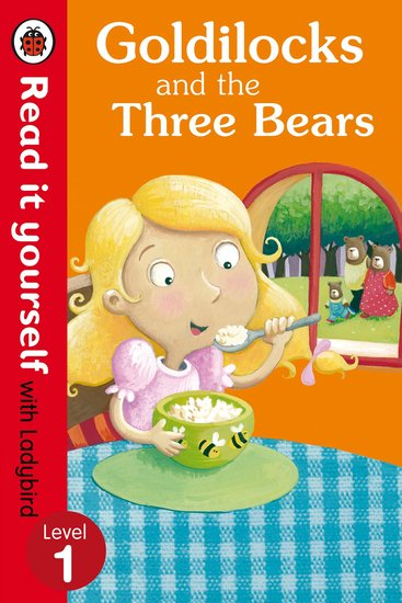 Ladybird Read It Yourself: Goldilocks and the Three Bears