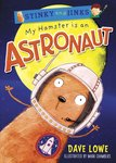 Stinky and Jinks: My Hamster is an Astronaut