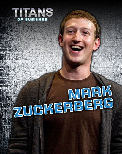 Titans of Business: Mark Zuckerberg