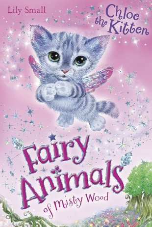 Fairy Animals of Misty Wood: Chloe the Kitten