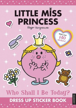 Little Miss Princess: Who Shall I Be Today? Dress Up Sticker Book