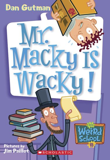 My Weird School: Mr Macky is Wacky!