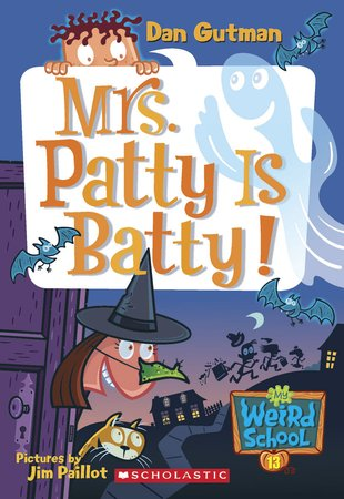 My Weird School: Mrs Patty is Batty!